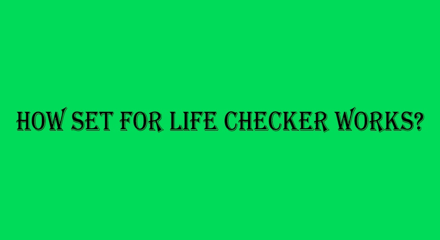 How set for life checker works?