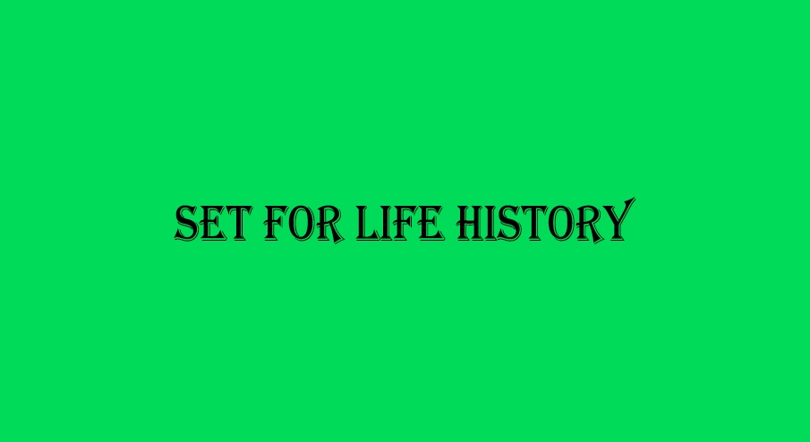 Set for life history